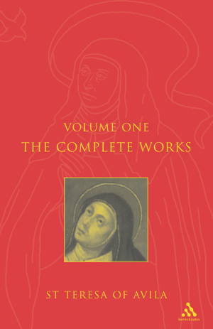 The Complete Works of St. Teresa of Avila Vol 1