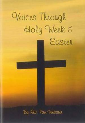 Voices Through Holy Week and Easter