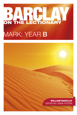Barclay on the Lectionary - Mark Year B