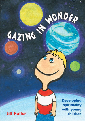Gazing in Wonder: Developing Spirituality with Young Children