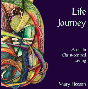 Life Journey: A Call to Christ Centred Living