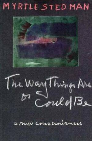 The Way Things Are or Could Be, A New Consciousness