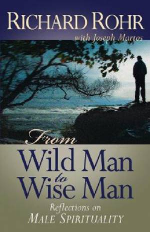 From Wild Man to Wise Man