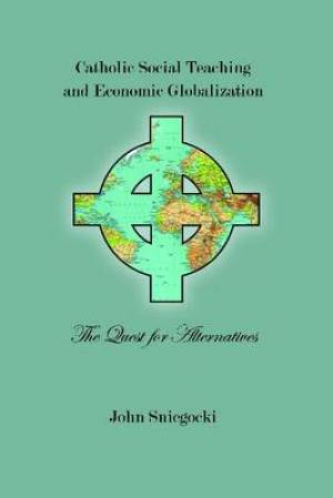 Catholic Social Teaching and Economic Globalization