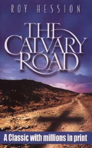 Calvary Road : A Classic With Millions In Print