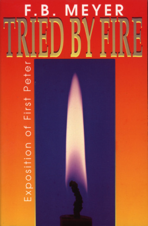 Tried by Fire (1 Peter)