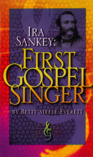 Ira Sankey: First Gospel Singer