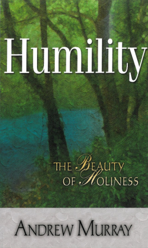 Humility : The Beauty Of Holiness