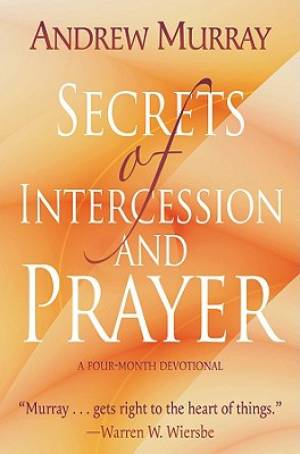 Secrets Of Intercession And Prayer