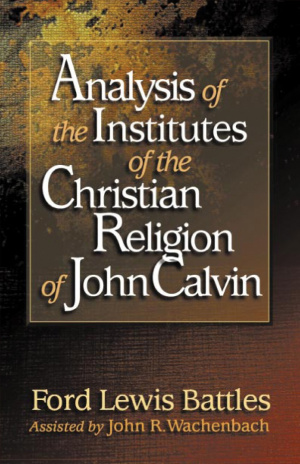 Analysis Of Calvins Institutes