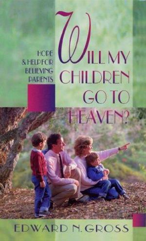 Will My Children Go To Heaven