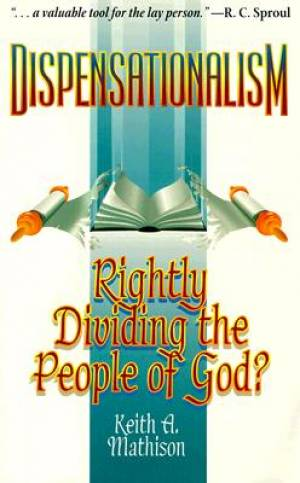 Dispensationalism Rightly Dividing