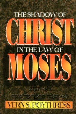 Shadow Of Christ In The Law Of Moses Pb