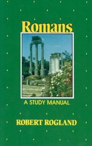 Romans A Study Manual