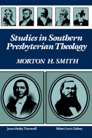 Studies In Southern Presbyterian Theolog