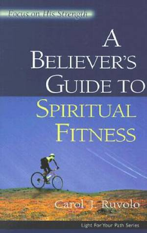 Believers Guide To Spiritual Fitness