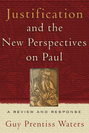 Justification and the New Perspectives on Paul: a Review and Response