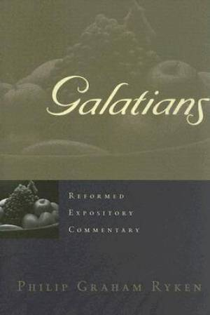 Galatians : Reformed Expository Commentary