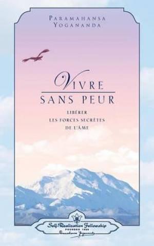 Vivre Sans Peur (Living Fearlessly - French)
