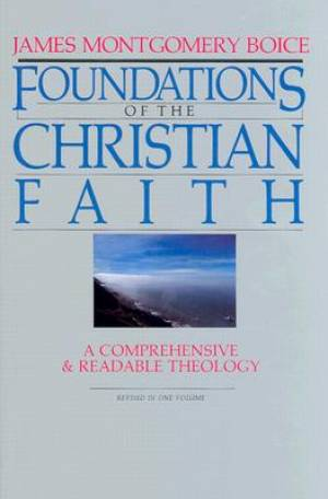 Foundations of the Christian Faith; a Comprehensive and Readable Theology, Rev Ed. (Master Reference