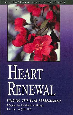 Heart Renewal: Finding Spiritual Refreshment