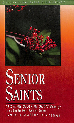 Senior Saints: Growing Older in God's Family