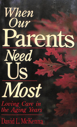 When Our Parents Need Us Most