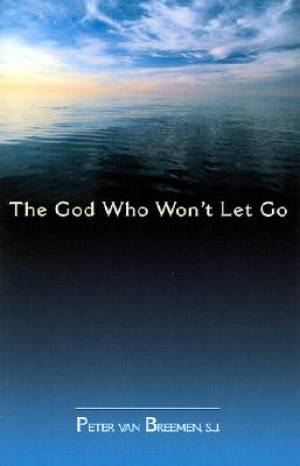 The God Who Won't Let Go