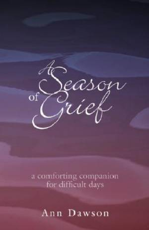 A SEASON OF GRIEF