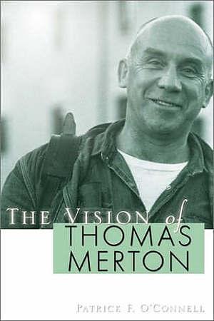 The Vision of Thomas Merton