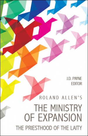 Roland Allen's The Ministry Of Expansion