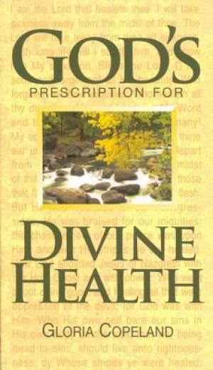 Gods Prescription For Divine Healing