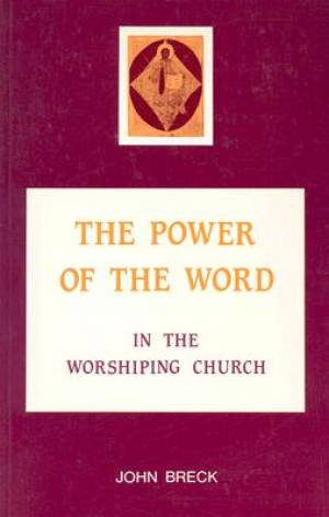 The Power of the Word in the Worshipping Church