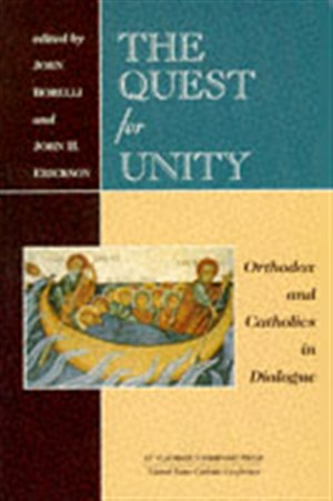 The Quest for Unity: Catholics and Orthodox in Dialogue