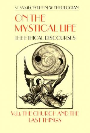 On the Mystical Life The Church and the Last Things