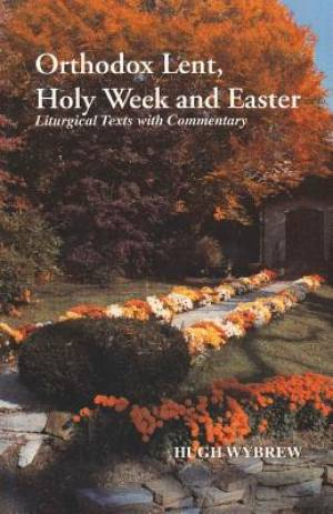 Orthodox Lent, Holy Week, and Easter
