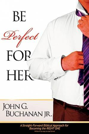 Be Perfect for Her