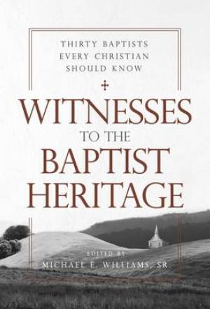 Witnesses to the Baptist Heritage
