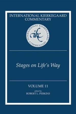 The International Kierkegaard Commentary Volume 11 Stages on Life's Way