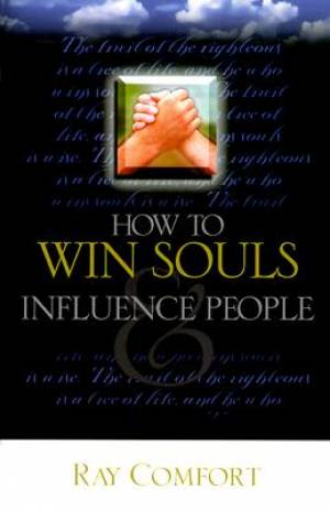 How To Win Souls And Influence People Pb