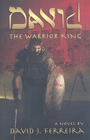 David The Warrior King - A Novel