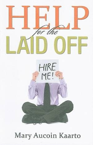 Help For The Laid Off - Hire Me