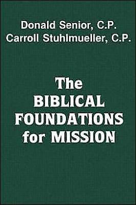 The Biblical Foundations for Mission