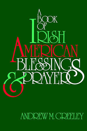 BOOK OF IRISH AMERICAN BLESSINGS