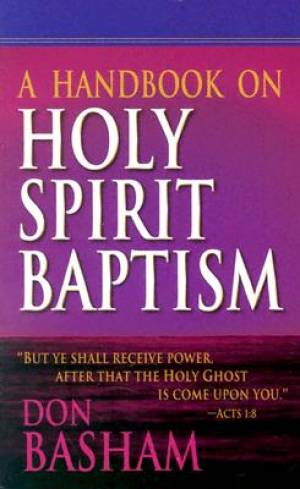 Handbook On Holy Spirit Baptism Pb