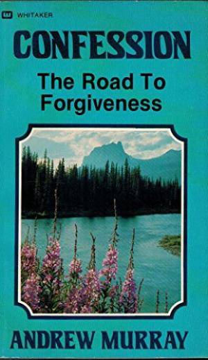 Confession: The Road to Forgiven