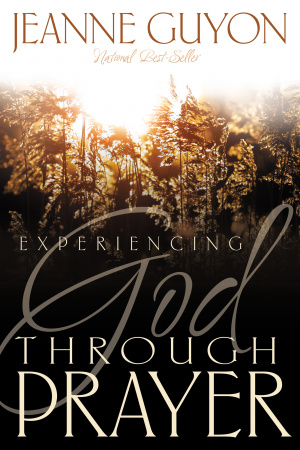 Experiencing God Through Prayer Pb