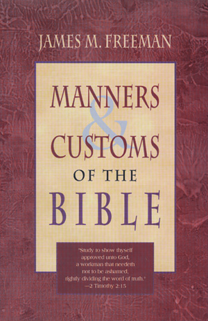 Manners And Customs Of The Bible Pb