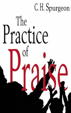 Practice Of Praise, The
