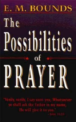Possibilities of Prayer, The
